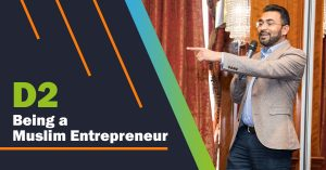 Being a Muslim Entrepreneur – w/ Harun R